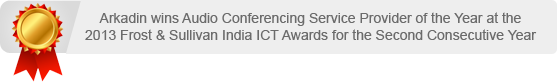 Arkadin wins Audio Conferencing Service Provider of the Year at the 2013 Frost & Sullivan India ICT Awards for the Second Consecutive Year